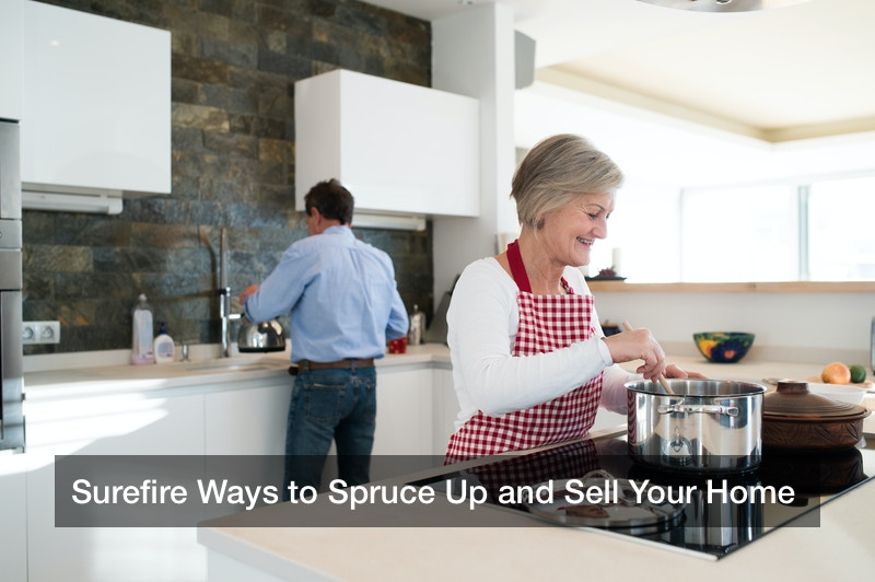 Surefire Ways to Spruce Up and Sell Your Home