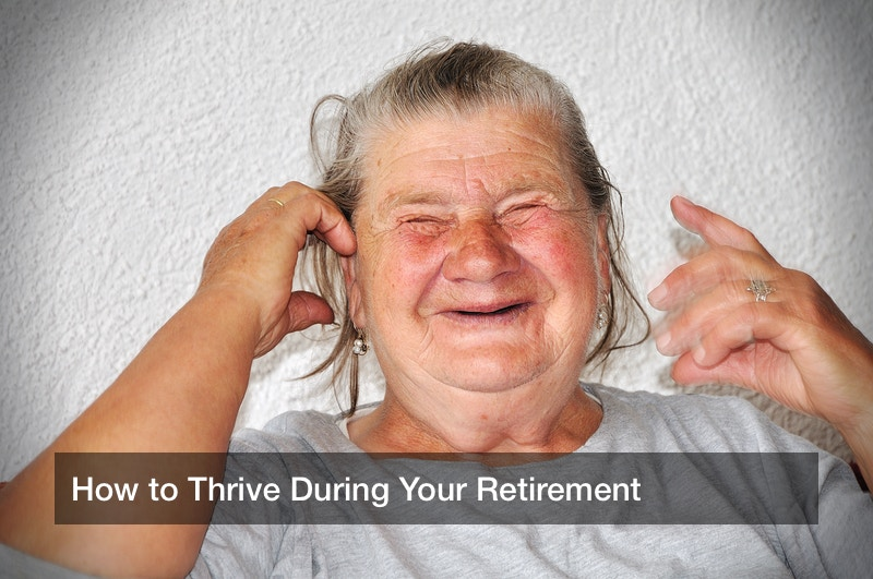 How to Thrive During Your Retirement