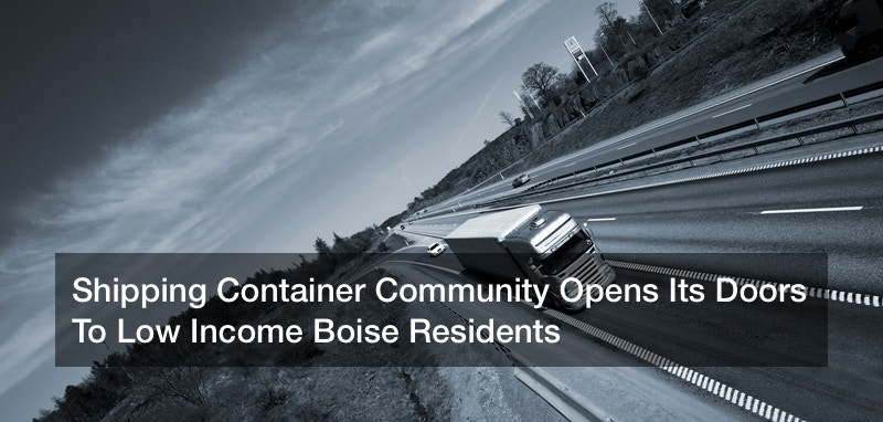 Shipping Container Community Opens Its Doors To Low Income Boise Residents