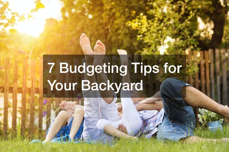 7 Budgeting Tips for Your Backyard