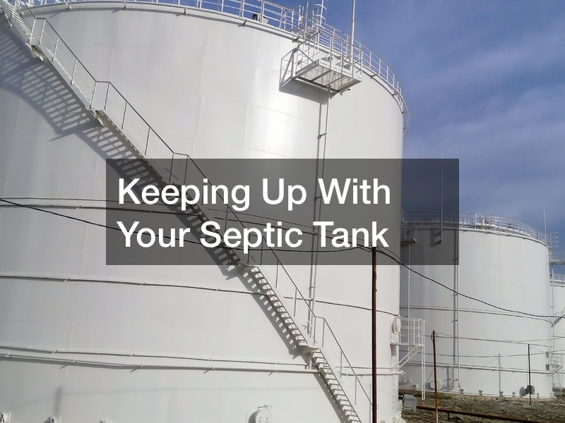 Keeping Up With Your Septic Tank