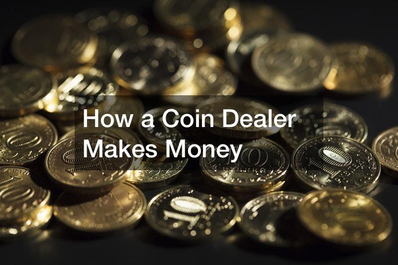 How a Coin Dealer Makes Money