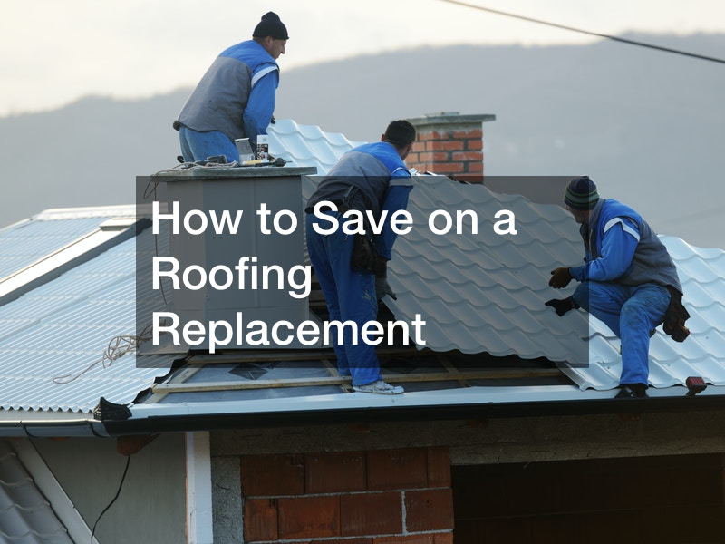 How to Save on a Roofing Replacement