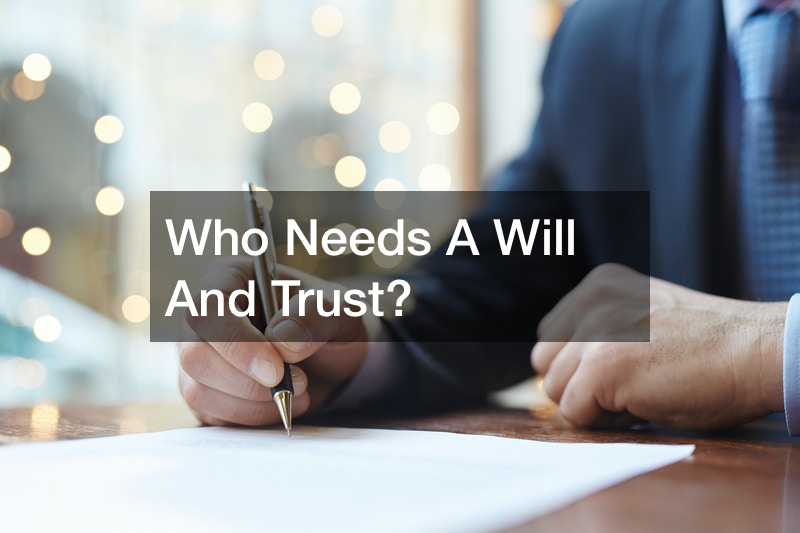 Who Needs A Will And Trust?