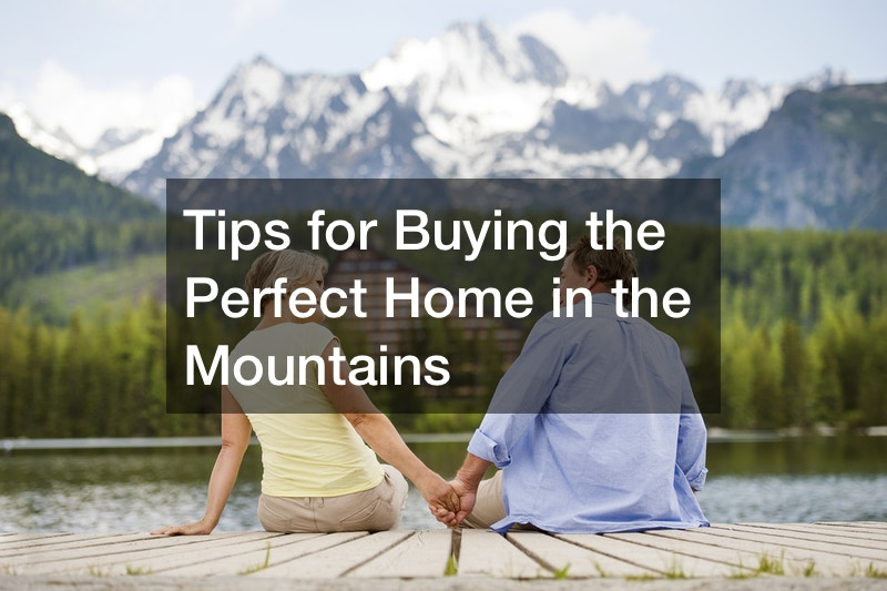 Tips for Buying the Perfect Home in the Mountains